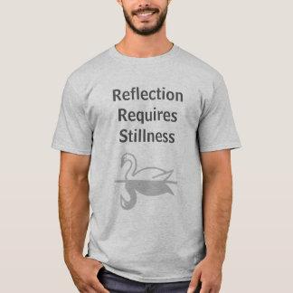Reflexion erfordert Stille T-Shirt