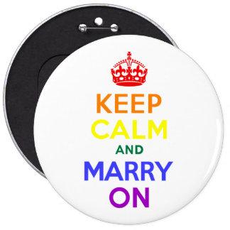 Regenbogen behalten Ruhe und heiraten an Runder Button 15,3 Cm