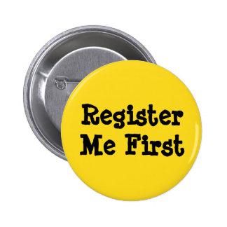 Registrieren Sie mich zuerst: Solidaritäts-Knopf Runder Button 5,1 Cm