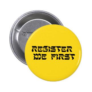 Registrieren Sie mich zuerst: Solidaritäts-Knopf Runder Button 5,7 Cm