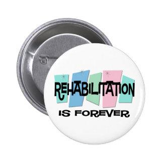 Rehabilitation ist Forever Runder Button 5,7 Cm