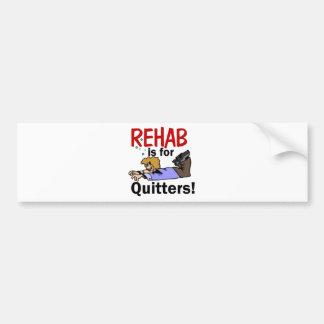Rehabilitation ist für DRÜCKEBERGER! Autoaufkleber