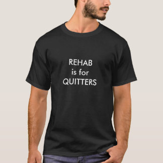 Rehabilitation ist für Drückeberger, große T-Shirt