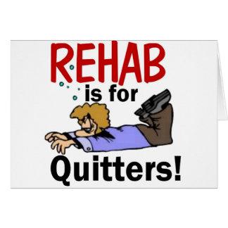 Rehabilitation ist für DRÜCKEBERGER! Karte