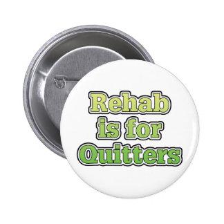 Rehabilitation ist für Drückeberger Runder Button 5,1 Cm