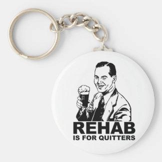 Rehabilitation ist für Drückeberger Standard Runder Schlüsselanhänger