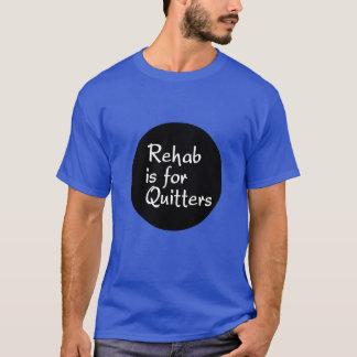 Rehabilitation ist für T-Shirt
