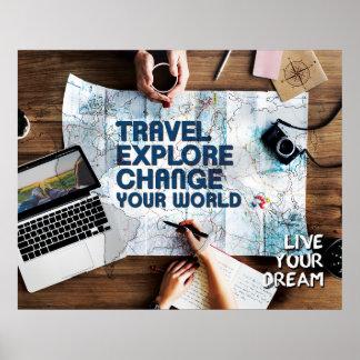 Reise erforschen Änderung Ihre Welt - leben Ihr Poster