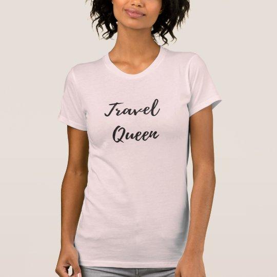Reise-Königin-T-Shirt T-Shirt