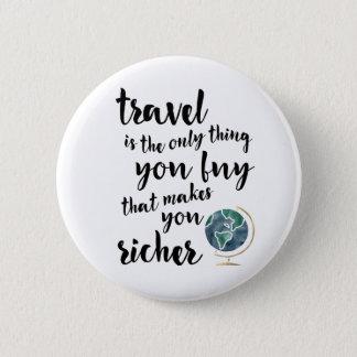 Reise stellt Sie reicheren Zitat-Knopf her Runder Button 5,1 Cm