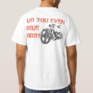 REITEN SIE SOGAR BRO? T-Shirt