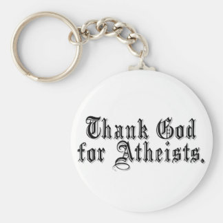 Remerciez Dieu que je suis un athée Porte-clefs