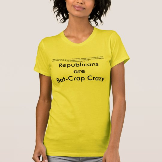Republikaner sind der verrückte Schlägermist T-Shirt
