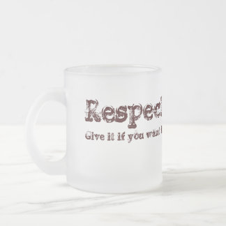 Respekt: geben Sie ihn, wenn Sie es wollen Mattglastasse