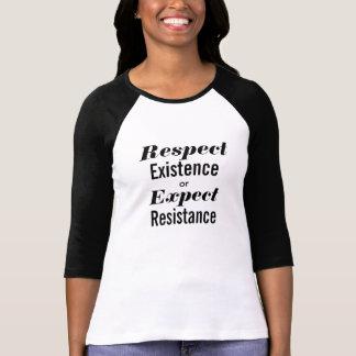 Respektieren Sie Bestehen oder erwarten Sie T-Shirt