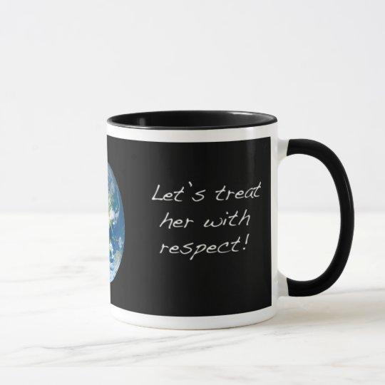 Respektieren Sie die ErdTasse Tasse