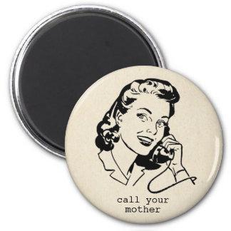 Retro Anruf Ihr Mutter-lustiger Vintager Magnet