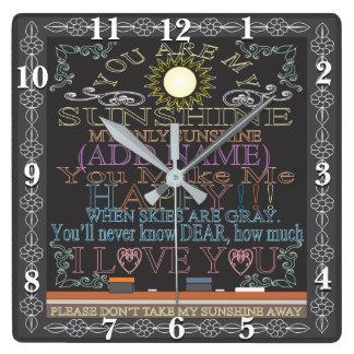 Retro Tafel sind Sie meine Sonnenschein-Uhr Quadratische Wanduhr