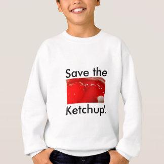 Retten Sie den Ketschup! Sweatshirt