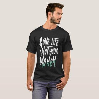 """""""RETTEN Sie LEBEN-NICHT GELD"""" Umweltschutz T-Stück T-Shirt"""