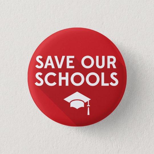 Retten Sie unsere Schulen Runder Button 3,2 Cm