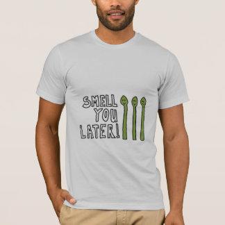 Riechen Sie Sie später! T-Shirt