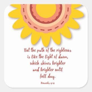 Righteous Weg des Sprichwort-4:18 mögen Licht von Quadratischer Aufkleber