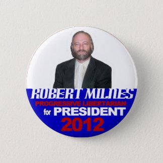 Robert Milnes für Präsidenten 2012 Runder Button 5,1 Cm