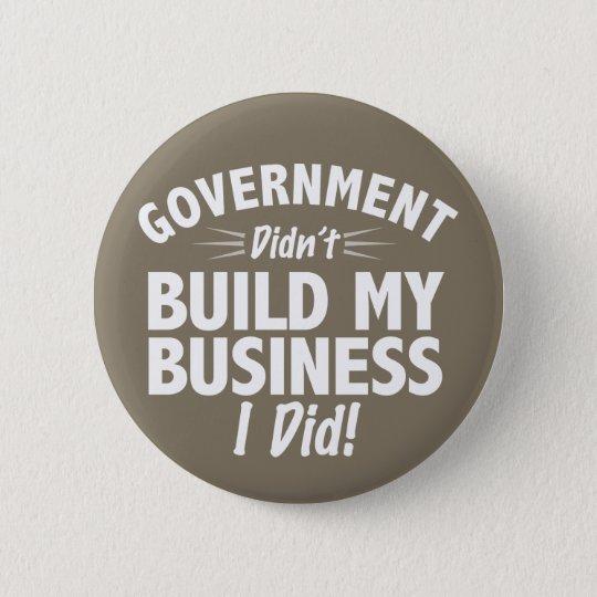 Romney Ryan - Regierung baute nicht mein Geschäft Runder Button 5,7 Cm