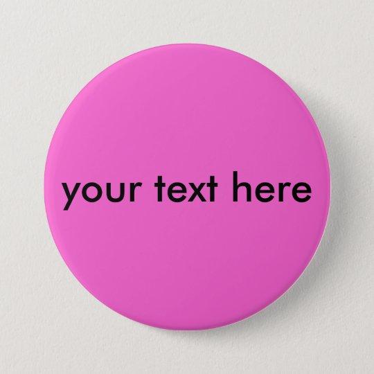 Rosa DIY Ihr Text hier Runder Button 7,6 Cm