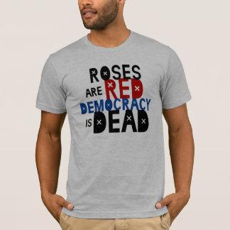 Rosen sind rot, Demokratie ist tot T-Shirt