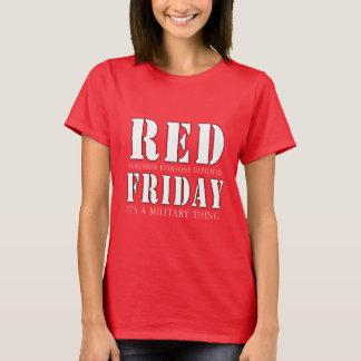 ROTER Freitag eine Militärsache T-Shirt