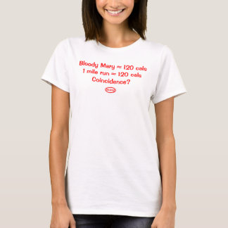 Roter Text: Bloody Mary = 120 Kalorien = 1 Meile T-Shirt