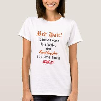Rotes Haar können Sie Feuer nicht kaufen! T-Shirt