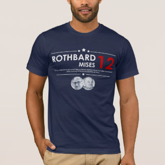 Rothbard - Mises 2012 T-Shirt