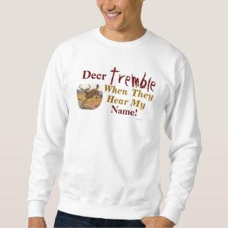Rotwild erzittern, wenn sie mein NamensSweatshirt Sweatshirt