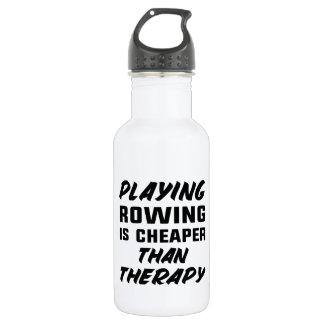 Rudersport zu spielen ist billiger als Therapie Edelstahlflasche