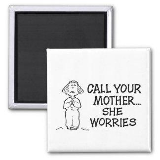 Rufen Sie Ihre Mutter… an Sie sorgt sich Magneten Quadratischer Magnet