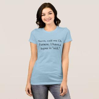 """""""Rufen Sie mich Dr. Patient, ich haben einen T-Shirt"""