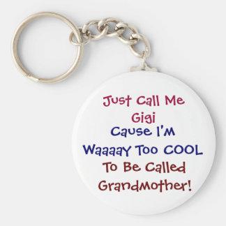 Rufen Sie mich einfach Gigi coole Großmutter Keych Schlüsselanhänger