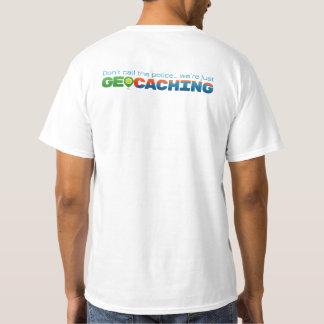 Rufen Sie nicht Polizei, wir ist Geocaching an T-Shirt