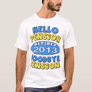 Ruhestand 2013 T-Shirt
