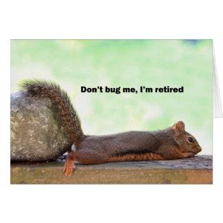 Ruhestands-Spaß-Eichhörnchen Grußkarte
