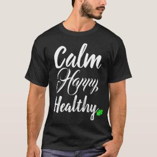 Ruhige, glückliche, gesunde T T-Shirt