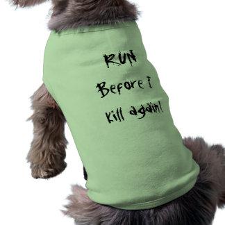 RUNBefore I Tötung wieder! Ärmelfreies Hunde-Shirt