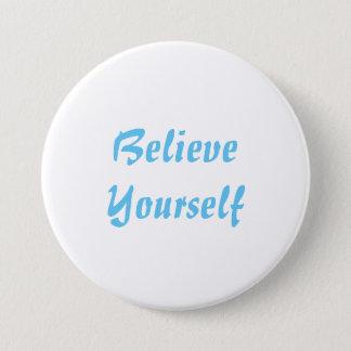 Runder Knopf - glauben Sie sich Runder Button 7,6 Cm