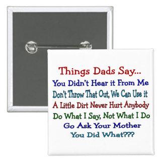 Sache-Vatis sagen--Der Vatertags-Geschenke Quadratischer Button 5,1 Cm