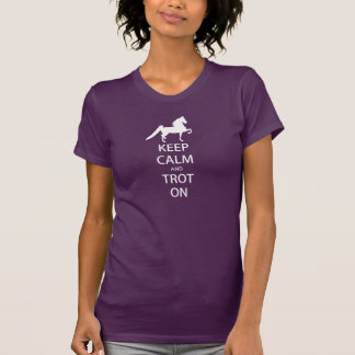Saddlebred - behalten Sie Ruhe und Trot an T-Shirt