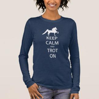 Saddlebred - behalten Sie Ruhe und Trot auf lange Langarm T-Shirt
