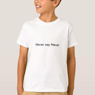 Sag niemals nie T-Shirt